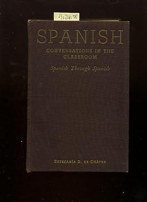 Spanish Conversations in the Classroom : Spanish through Spanish [Spanish Language Study for ...
