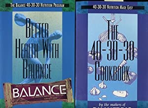 The Balance 40 30 30 Nutrition Program : Better Health with Balance ISBN 0965838307 / 40-30-30...