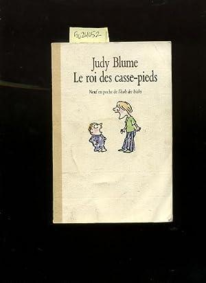Le Roi de Casse Pieds [French version: Blume, Judy