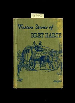 Western Stories of Bret Harte : Adapted [Features Photos From Movies and Plays, Drama, Fiction]: ...