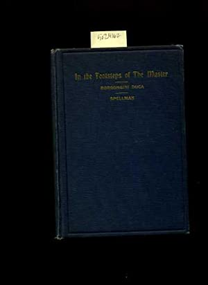 In the Footsteps of the Master : A Series of Short Meditations on the Gospel Published in Rome by ...