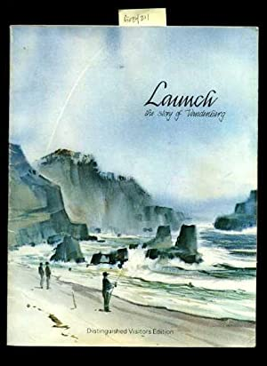 Launch : The Story Of Vandenberg : Distinguished Visitors Edition [ Aerospace Souvenir Pictorial ...