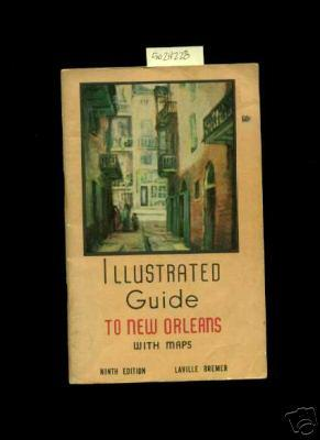 Illustrated Guide : To New Orleans : With Maps : Ninth / 9th Edition [travelers Pictorial ...