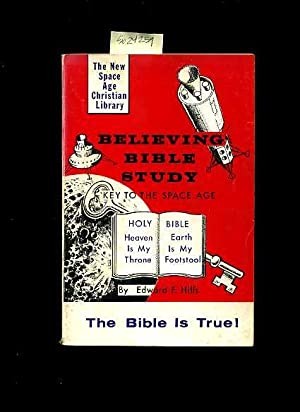 The New Space Age Christian Library : Believing Bible Study : Key to the Space Age : Holy Bible : ...