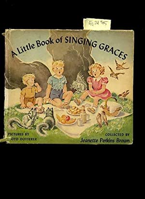 A Little Book of Singing Graces [Pictorial Children's Reader, Learning to Read, Skill building...