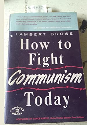 How to Fight Communism Today [non Extremist Point of View, Basics, doctine]: Brose, Lamert with ...