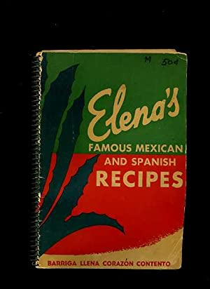 Elena's Famous Mexican and Spanish Recipes : 1944 Edition [Illustrated Cookbook / Recipe ...