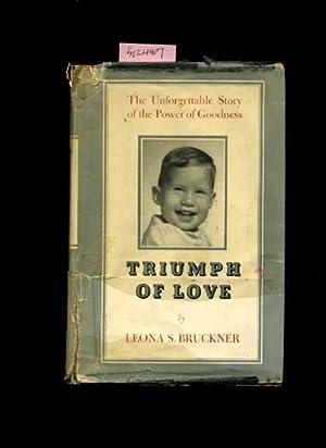 Triumph of Love : The Unforgettable Story: Bruckner, Leona S.