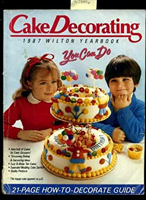 Wilton Yearbook 1987 : Cake Decorating [A Cookbook / Recipe Collection / Compilation of ...