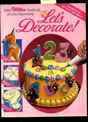 1988 Wilton Yearbook of Cake Decorating : Let's Decorate [A Cookbook / Recipe Collection ...
