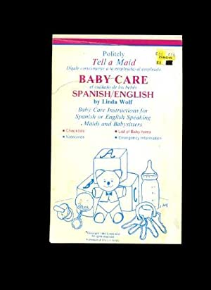 Politely Tell a Maid : Baby Care in Spanish and English : Baby care Insructions for Spanish or ...