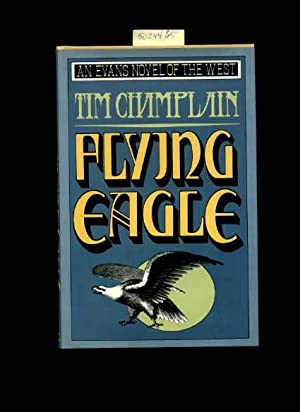 Flying Eagle : an Evans Novel of the West [former Policeman Jay McGraw's Job as a Messenger ...