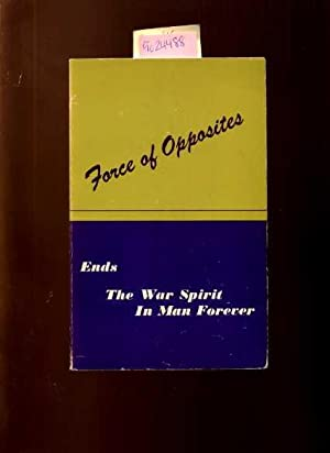 Force Of Opposites : Ends The War Spirit In Man Forever [philosophy, Personal Discovery, Concepts ...
