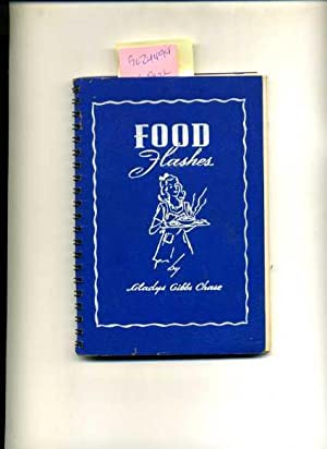 Food Flashes [A Cookbook / Recipe Collection / Compilation of Fresh Ideas, Traditional &#...