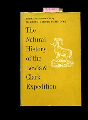 The Natural History of the Lewis and Clark Expedition : 1961 Edition [Critical / Practical ...