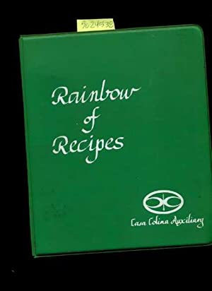 Casa Colina Pomona California : Rainbow of Recipes : A Collection of Favorite Recipes Adn Ideas ...