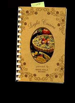 Light Cuisine : Cook Light Eat Right [A Cookbook / Recipe Collection / Compilation of ...