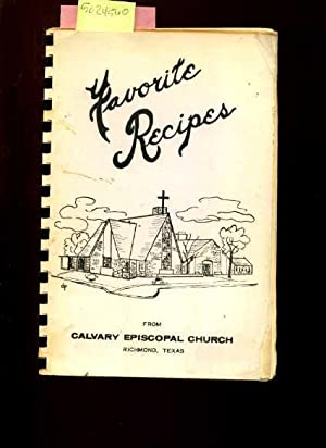 Favorite Recipes [A Cookbook / Recipe Collection / Compilation of Fresh Ideas, ...