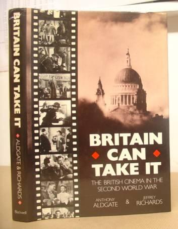 Britain Can Take It - The British: Aldgate, Anthony &