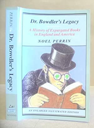 Dr Bowdler's Legacy - A History Of Expurgated Books In England And America: Perrin, Noel