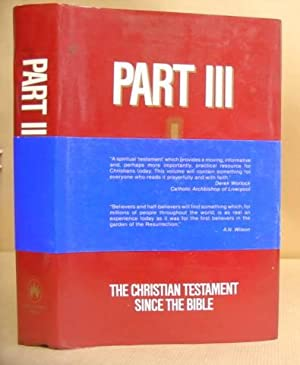 Part III - The Christian Testament Since The Bible