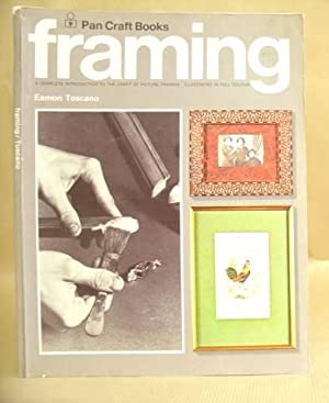 Framing - A Complete Introduction To The Craft Of Framing: Tuscano, Eamon