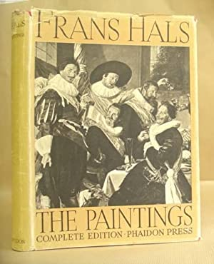 The Paintings Of Frans Hals - Complete: Hals, Frans &