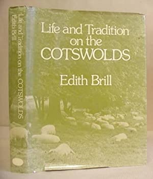 Life And Tradition On The Cotswolds: Brill, Edith