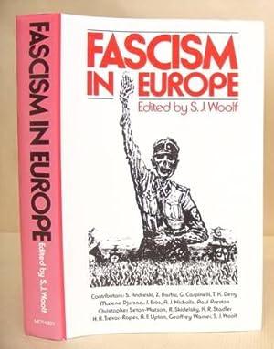 Fascism In Europe [ European Fascism ]: Woolf, S J [editor]