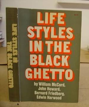 Life Styles In The Black Ghetto: McCord, William -