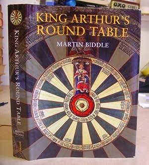 King Arthur's Round Table - An Archaeological Investigation: Biddle, Martin et al