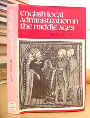 English Local Administration In The Middle Ages: Jewell, Helen M