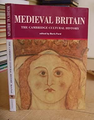 The Cambridge Cultural History - Volume 2. Medieval Britain: Ford, Boris [editor]