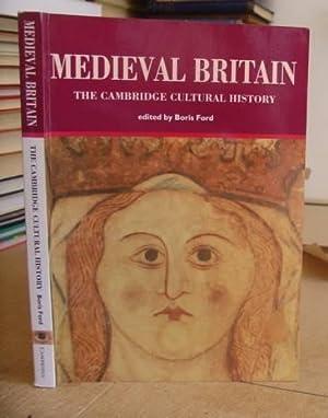 The Cambridge Cultural History - Volume 2. Medieval Britain: Ford, Boris [editor]