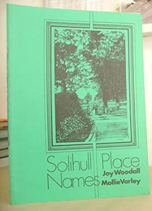Solihull Place Names: Woodall, Joy & Varley, Mollie