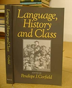 Language, History And Class: Corfield, Penelope J [editor]