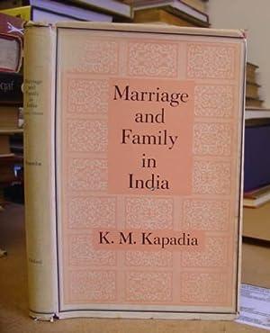 Marriage And Family In India: Kapadia, K M