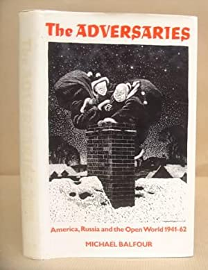 The Adversaries : America, Russia And The Open World 1941 -1962: Balfour, Michael