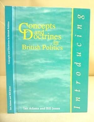 Concepts And Doctrines In British Politics: Adams, Ian & Jones, Bill