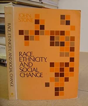 Race, Ethnicity And Social Change - Readings In The Sociology Of Race And Ethnic Relations: Stone, ...