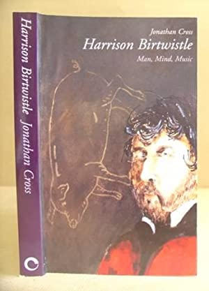 Harrison Birtwistle - Man, Mind, Music: Cross, Jonathan