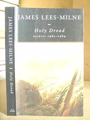 Holy Dread - Diaries 1982 - 1984: Lees Milne, James & Bloch, Michael [editor]