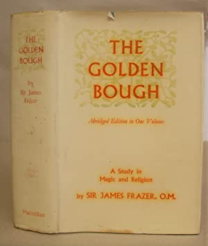The Golden Bough, A Study In Magic And Religion - Abridged Edition.