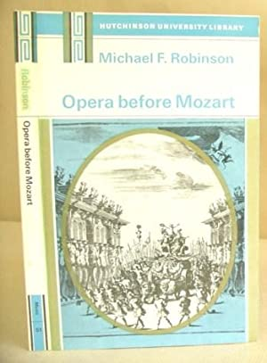 Opera Before Mozart: Robinson, Michael F
