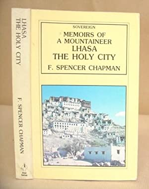 Memoirs Of A Mountaineer - Lhasa The: Chapman, F Spencer