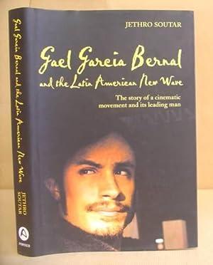 Gael Garcia Bernal And The Latin American New Wave: Soutar, Jethro