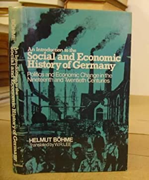 An Introduction To The Social And Economic History Of Germany - Politics And Economic Change In The...