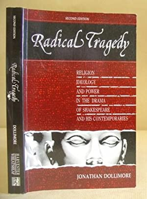 summarization of the jonathan dollimore s radical tragedy Richard hillman's self-speaking in medieval and early modern  such violent summarization only begins to trace  jonathan dollimore, radical tragedy:.
