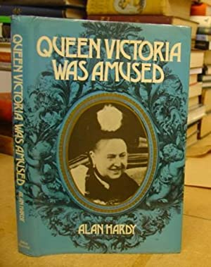 Queen Victoria Was Amuzed: Hardy, Alan