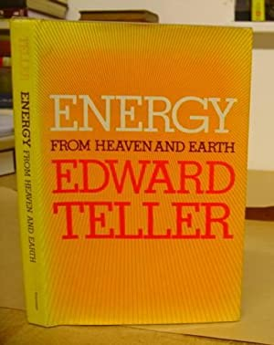 Energy From Heaven And Earth: Teller, Edward